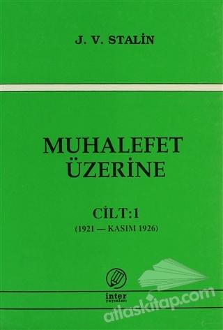 MUHALEFET ÜZERİNE CİLT: 1 ( 1921 - KASIM 1926 )