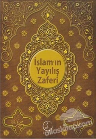 İSLAM'IN YAYILIŞ ZAFERİ (  )