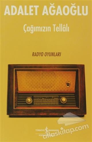 ÇAĞIMIZIN TELLALI ( RADYO OYUNLARI 1952-1971 )