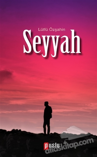 SEYYAH ( AŞK VE ALLAH )