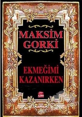 EKMEĞİMİ KAZANIRKEN (  )