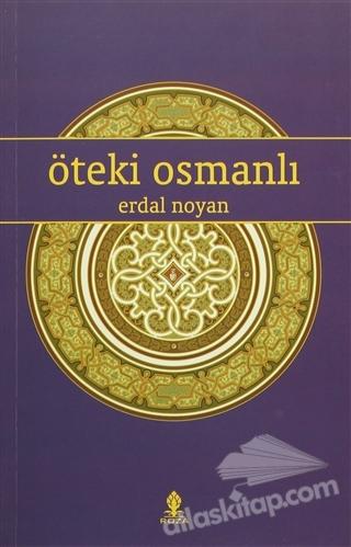 ÖTEKİ OSMANLI (  )