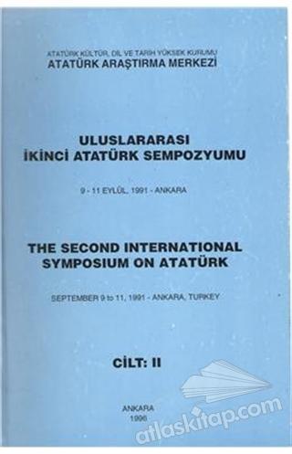 ULUSLARARASI İKİNCİ ATATÜRK SEMPOZYUMU 9-11 EYLÜL 1991-ANKARA CİLT-2 (  )