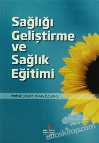 SAĞLIĞI GELİŞTİRME VE SAĞLIK EĞİTİMİ (  )