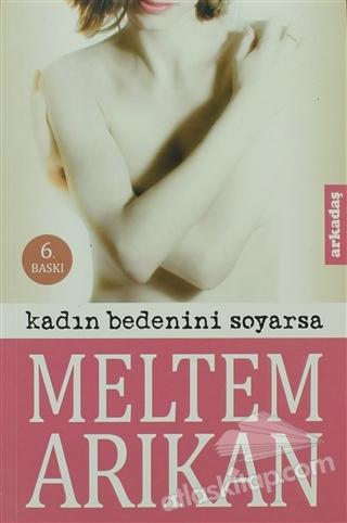 KADIN BEDENİNİ SOYARSA (  )