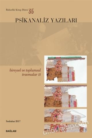 PSİKANALİZ YAZILARI 35 - BİREYSEL VE TOPLUMSAL TRAVMALAR 2 (  )