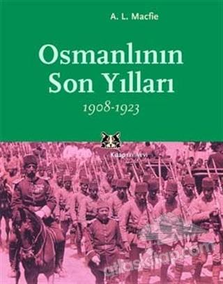 OSMANLININ SON YILLARI 1908-1923 (  )