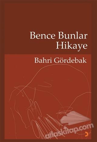 BENCE BUNLAR HİKAYE (  )