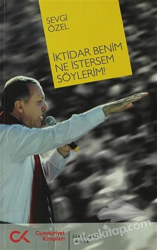 İKTİDAR BENİM NE İSTERSEM SÖYLERİM! (  )