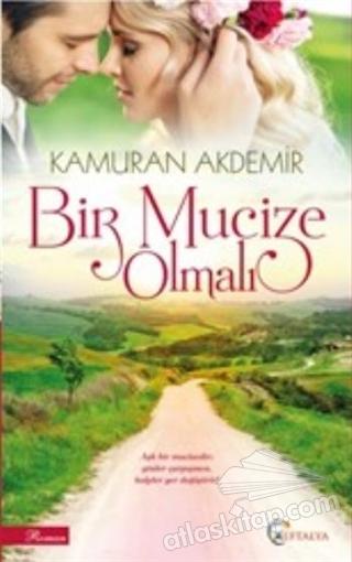 BİR MUCİZE OLMALI (  )