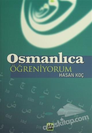 OSMANLICA ÖĞRENİYORUM (  )