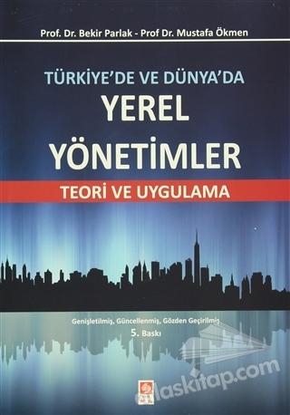 TÜRKİYE'DE VE DÜNYA'DA YEREL YÖNETİMLER ( TEORİ VE UYGULAMA )