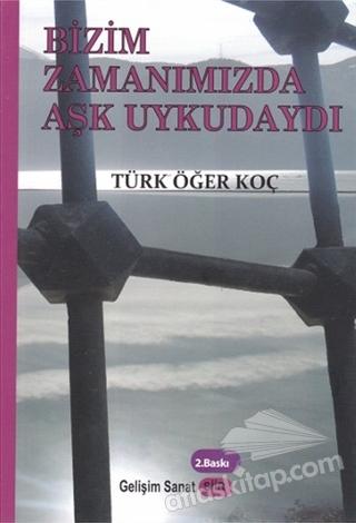 BİZİM ZAMANIMIZDA AŞK UYKUDAYDI (  )