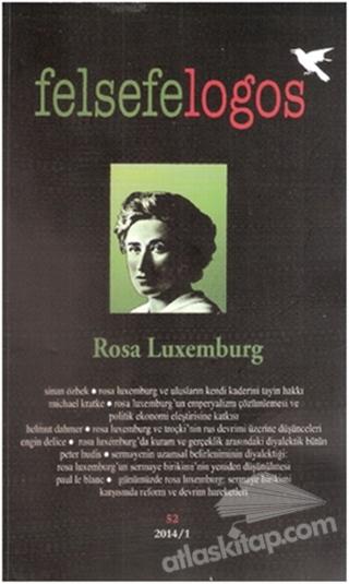 FELSEFELOGOS SAYI: 52 2014/1 ( ROSA LUxEMBURG )