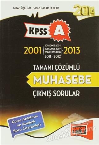 KPSS A 2001-2013 TAMAMI ÇÖZÜMLÜ MUHASEBE ÇIKMIŞ SORULAR ( KONU ANLATIMLI VE ANALİZİ SORU ÇÖZÜMLERİ )