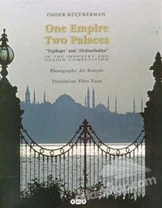 ONE EMPİRE TWO PALACES TOPKAPI AND DOLMABAHÇE (  )