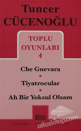 TOPLU OYUNLARI 4 - CHE GUEVARA / TİYATROCULAR / AH BİR YOKSUL OLSAM (  )