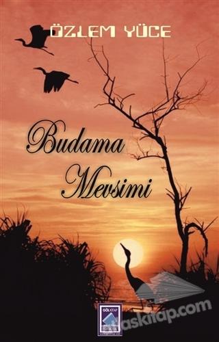 BUDAMA MEVSİMİ (  )