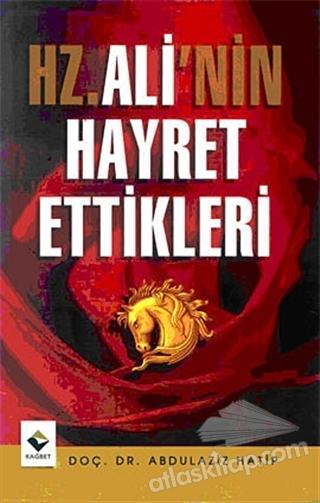 HZ. ALİ'NİN HAYRET ETTİKLERİ (  )