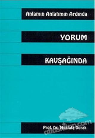 ANLAMIN ANLATMIN ARDINDA YORUM KAVŞAĞINDA (  )
