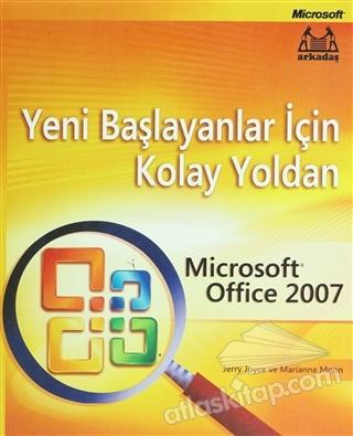 YENİ BAŞLAYANLAR İÇİN KOLAY YOLDAN MİCROSOFT OFFİCE 2007 (  )