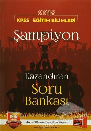 KPSS 2016 EĞİTİM BİLİMLERİ ŞAMPİYON- KAZANDIRAN SORU BANKASI (  )