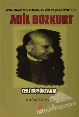 AYDINLANMA YOLUNDA BİR YAŞAM ÖYKÜSÜ : ADİL BOZKURT (  )