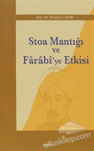 STOA MANTIĞI VE FARABİ'YE ETKİSİ (  )
