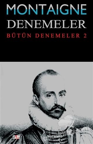 MONTAİGNE DENEMELER / BÜTÜN DENEMELER - 2 (  )