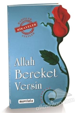 ALLAH BEREKET VERSİN ( HADİSLER, AYETLER, HİKAYELER )
