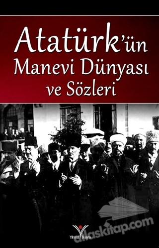 ATATÜRK'ÜN MANEVİ DÜNYASI VE SÖZLERİ (  )