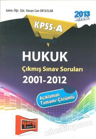 KPSS-A HUKUK ÇIKMIŞ SINAV SORUIARI (2001-2012) (  )