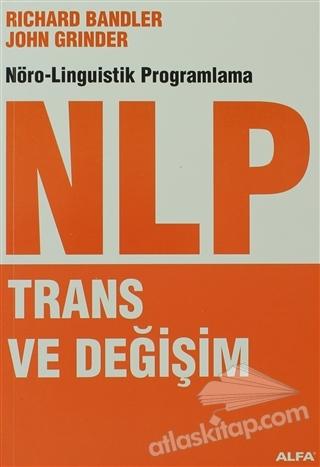 NLP TRANS VE DEĞİŞİM ( NÖRO-LİNGUİSTİK PROGRAMLAMA )