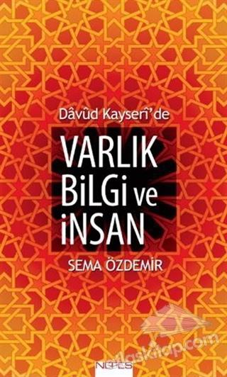 DAVUD KAYSERİ'DE VARLIK BİLGİ VE İNSAN (  )