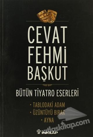 BÜTÜN T,YATRO ESERLERİ TABLODAKİ ADAM / ÜZÜNTÜYÜ BIRAK / AYNA (  )