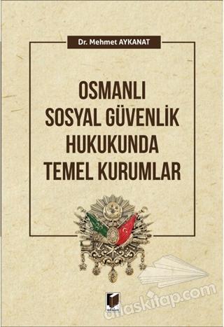 OSMANLI GÜVENLİK HUKUKUNDA TEMEL KURUMLAR (  )