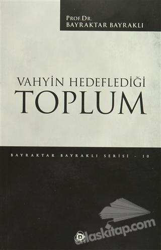 VAHYİN HEDEFLEDİĞİ TOPLUM (  )