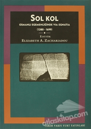 SOL KOL OSMANLI EGEMENLİĞİNDE VİA EGNATİA (1380 - 1699) (  )