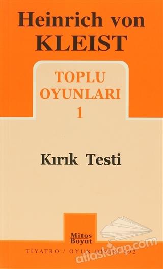 HEİNRİCH VON KLEİST TOPLU OYUNLARI 1 - KIRIK TESTİ (  )