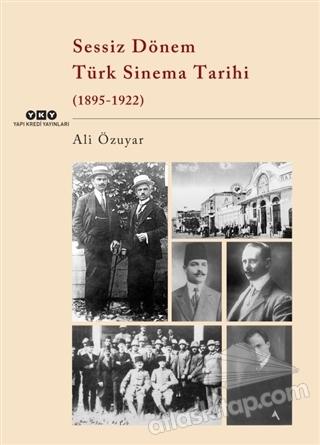 SESSİZ DÖNEM TÜRK SİNEMA TARİHİ (1895-1922) (  )