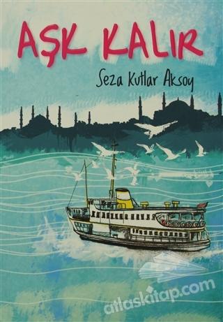 AŞK KALIR (  )