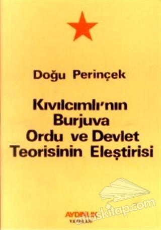 KIVILCIMLI'NIN BURJUVA ORDU VE DEVLET TEORİSİNİN ELEŞTİRİSİ (  )
