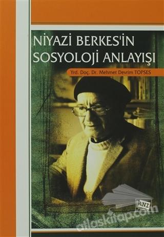 NİYAZİ BERKES'İN SOSYOLOJİ ANLAYIŞI (  )