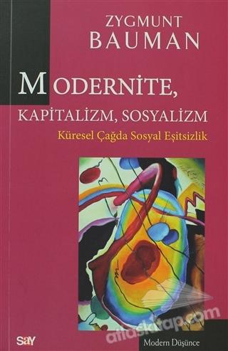 MODERNİTE, KAPİTALİZM, SOSYALİZM ( KÜRESEL ÇAĞDA SOSYAL EŞİTSİZLİK )
