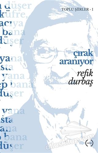 ÇIRAK ARANIYOR ( TOPLU ŞİİRLER 1 )