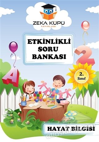 ZEKA KÜPÜ 2. SINIF HAYAT BİLGİSİ ETKİNLİKLİ SORU BANKASI (  )