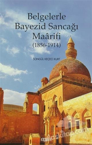 BELGELERLE BAYEZİD SANCAĞI MAARİFİ (1856 - 1914) (  )