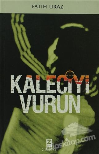 KALECİYİ VURUN (  )