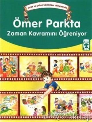 ÖMER PARKTA ZAMAN KAVRAMINI ÖĞRENİYOR (  )