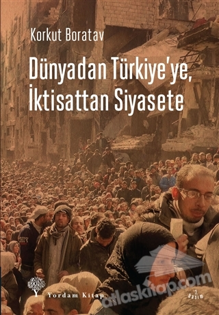 DÜNYADAN TÜRKİYE'YE, İKTİSATTAN SİYASETE (  )